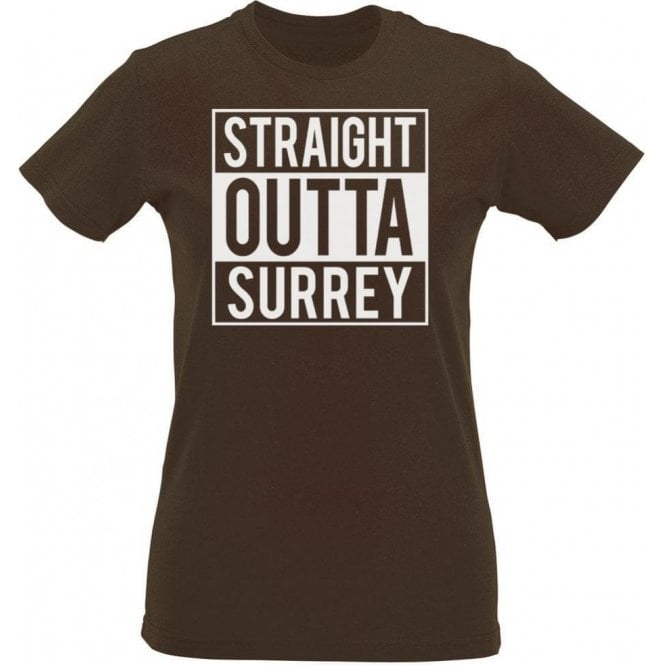 Straight Outta Surrey Womens Slim Fit T-Shirt