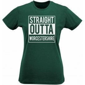 Straight Outta Worcestershire Womens Slim Fit T-Shirt