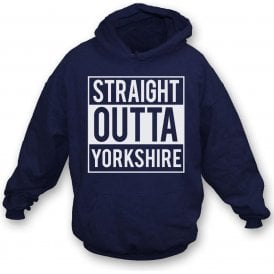 Straight Outta Yorkshire Hooded Sweatshirt