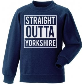 Straight Outta Yorkshire Sweatshirt