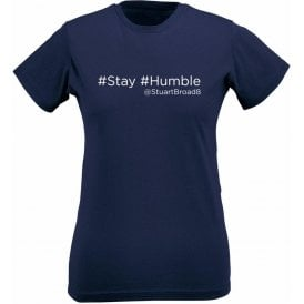"Stuart Broad ""Stay Humble"" Twitter Womens Slim Fit T-Shirt"