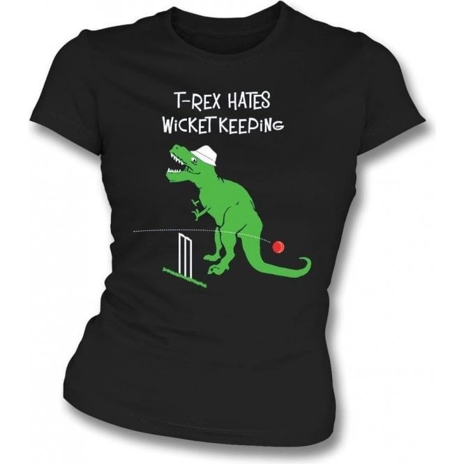 T-Rex Hates Wicketkeeping Womens Slim Fit T-Shirt