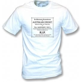 The Day Australian Cricket Died 07/01/2011 T-shirt
