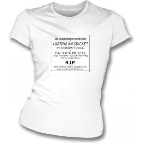 The Day Australian Cricket Died 07/01/2011 Womens Slim Fit T-Shirt