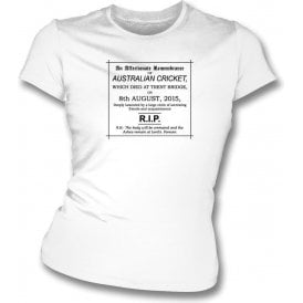 The Day Australian Cricket Died 08/08/2015 Womens Slim Fit T-Shirt