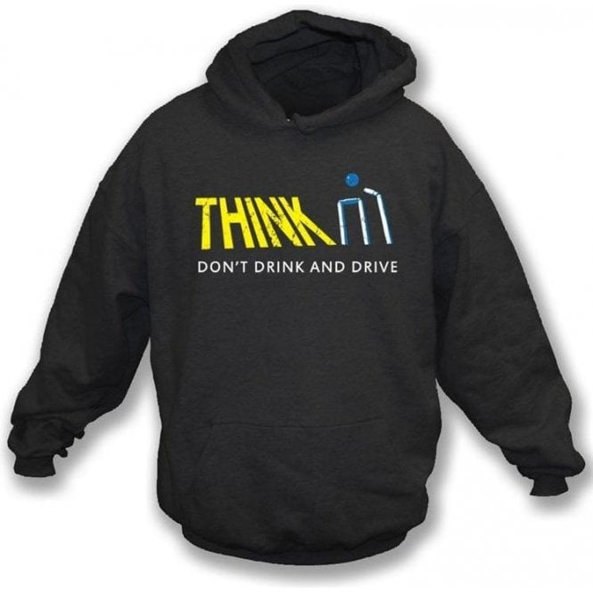 Think Don't Drink and Drive Hooded Sweatshirt