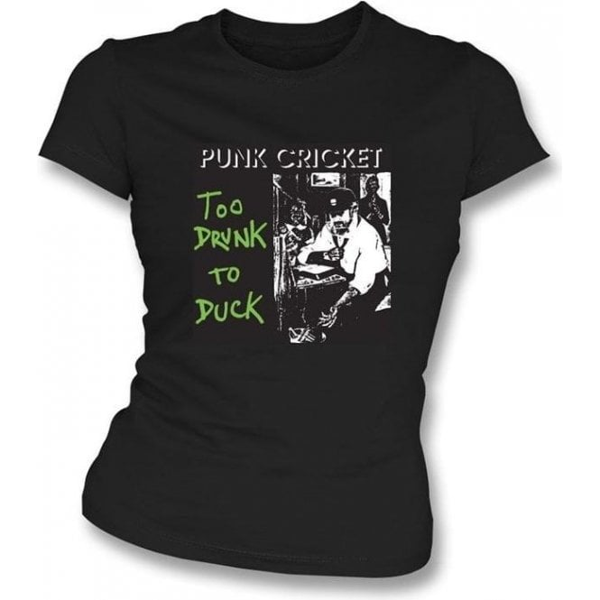 Too Drunk To Duck Women's Slim Fit T-shirt (Dead Kennedys)