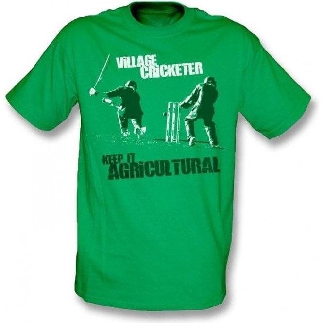 Village Cricketer - Keep it Agricultural! t-shirt