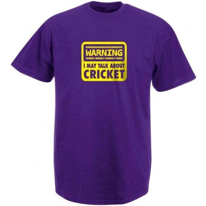 Warning: I May Talk About Cricket T-Shirt