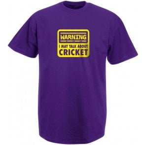 Warning: I May Talk About Cricket T-Shirt