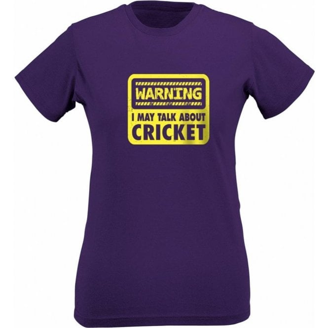 Warning: I May Talk About Cricket Womens Slim Fit T-Shirt
