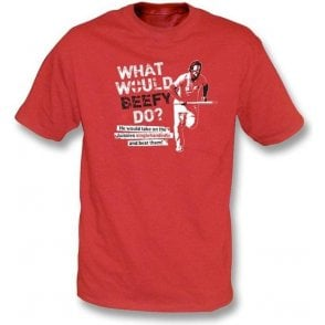 What Would Beefy Do? T-shirt