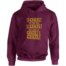 When You Have Cricket On Your Mind Kids Hooded Sweatshirt
