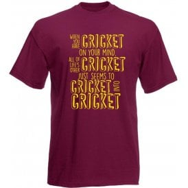 When You Have Cricket On Your Mind Kids T-Shirt