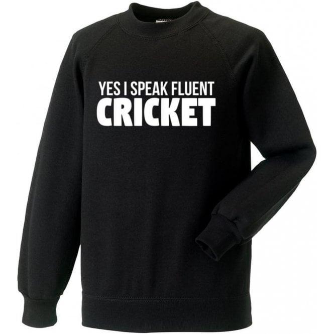 Yes, I Speak Fluent Cricket Sweatshirt