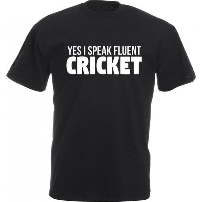 Yes, I Speak Fluent Cricket T-Shirt