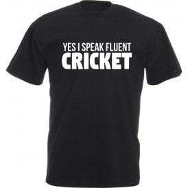 Yes, I Speak Fluent Cricket T-Shirt