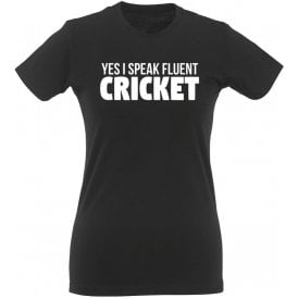 Yes, I Speak Fluent Cricket Womens Slim Fit T-Shirt
