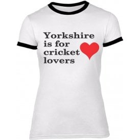 Yorkshire Is For Cricket Lovers Womens Slim Fit T-Shirt